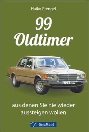 Das Oldtimer-Handbuch: 99 Classic Cars, bezahlbar, aus denen Sie nie wieder aussteigen wollen. Mit Kultautos von Porsche, Mercedes und VW. | Cover