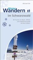 Winterwandern im Schwarzwald: 40 Touren im Nord-, Mittel- und Südschwarzwald mit Bus & Bahn