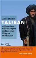 Taliban: Afghanistans Gotteskämpfer und der neue Krieg am Hindukusch
