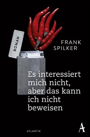 Es interessiert mich nicht, aber das kann ich nicht beweisen: Roman   Cover
