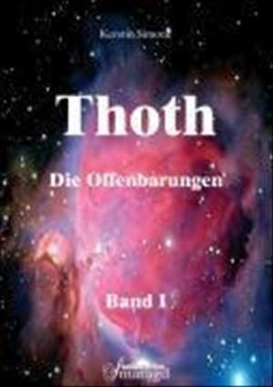 Thoth - Die Offenbarungen.Bd.1: Über die Mysterien des Menschsein, Gentechnologien und Hochfrequenzen sowie die kosmischen Veränderungen des Universums | Cover