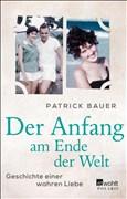 Der Anfang am Ende der Welt: Geschichte einer wahren Liebe