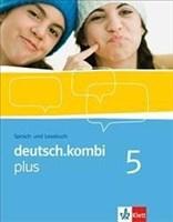 deutsch.kombi plus / Sprach- und Lesebuch. Allgemeine Ausgabe für differenzierende Schulen: deutsch.kombi plus / Schülerbuch 9. Klasse: Sprach- und ... Ausgabe für differenzierende Schulen