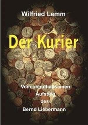 Der Kurier - Vom unaufhaltsamen Aufstieg des B. Liebermann   Cover