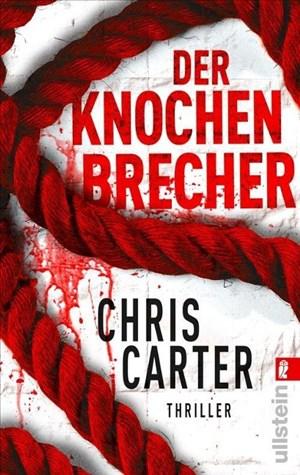 Der Knochenbrecher: Thriller   Hart. Härter. Carter ̶ Die Psychothriller-Reihe mit Nervenkitzel pur (Ein Hunter-und-Garcia-Thriller, Band 3)   Cover