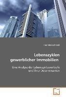 Lebenszyklen gewerblicher Immobilien: Eine Analyse der Lebenszyklusverläufe und ihrerDeterminanten