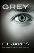 Grey: 'Fifty Shades of Grey' as told by Christian
