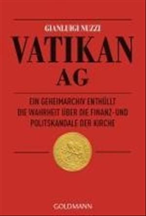 Vatikan AG: Ein Geheimarchiv enthüllt die Wahrheit über die Finanz- und Politskandale der Kirche | Cover