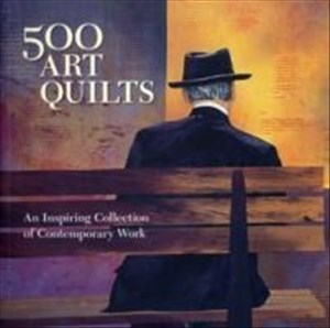 500 Art Quilts: An Inspiring Collection of Contemporary Work (500 Series) | Cover