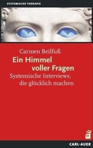 Ein Himmel voller Fragen: Systemische Interviews, die glücklich machen (Systemische Therapie)   Cover