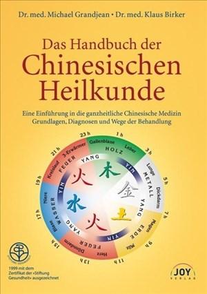 Das Handbuch der Chinesischen Heilkunde: Eine Einführung in die ganzheitliche Chinesische Medizin. Grundlagen, Diagnosen und Wege der Behandlung | Cover