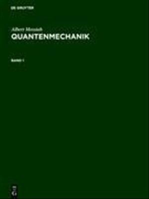Albert Messiah: Quantenmechanik: Quantenmechanik, Bd.1   Cover
