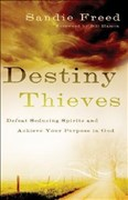 Destiny Thieves: Defeat Seducing Spirits And Achieve Your Purpose In God