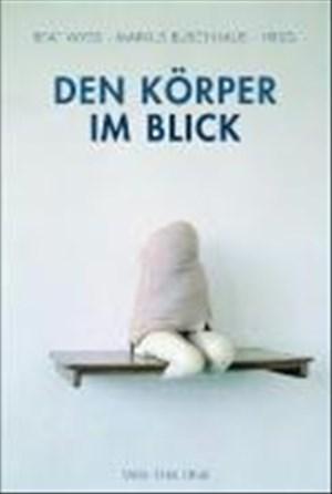 Den Körper im Blick: Grenzgänge zwischen Kunst, Kultur und Wissenschaft. Symposium Quadriennale 06. Eine Publikation der Landeshauptstadt Düsseldorf | Cover