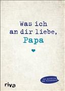 Was ich an dir liebe, Papa