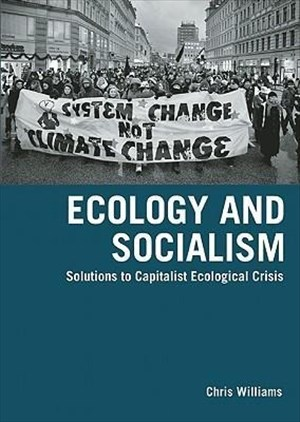 Ecology and Socialism: Solutions to Capitalist Ecological Crisis (Between the Lions) | Cover