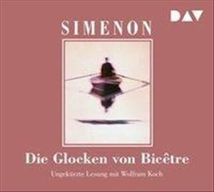 Die Glocken von Bicêtre: Ungekürzte Lesung mit Wolfram Koch (6 CDs) (Georges Simenon) | Cover