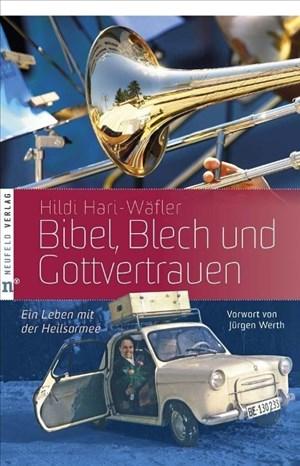 Bibel, Blech und Gottvertrauen: Ein Leben mit der Heilsarmee | Cover