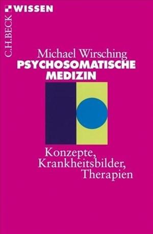 Psychosomatische Medizin: Konzepte, Krankheitsbilder, Therapien (Beck'sche Reihe) | Cover