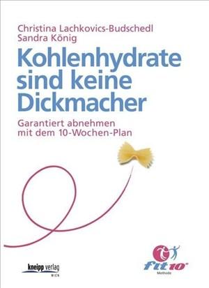 Kohlenhydrate sind keine Dickmacher: Garantiert abnehmen mit dem 10-Wochen-Plan | Cover