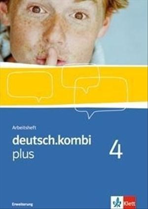 deutsch.kombi plus 4. Erweiterte Ausgabe: Arbeitsheft Klasse 8: Sprach- und Lesebuch. Allgemeine Ausgabe für differenzierende Schulen (deutsch.kombi plus. Allgemeine Ausgabe ab 2009) | Cover