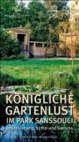 Königliche Gartenlust im Park Sanssouci: Inszenierung, Ernte und Genuss