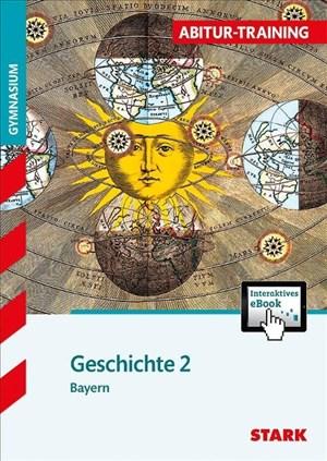 STARK Abitur-Training - Geschichte Band 2 - Bayern (STARK-Verlag - Training) | Cover