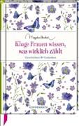 Kluge Frauen wissen, was wirklich zählt: Geschichten & Gedanken (Edizione)