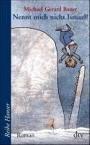 Nennt mich nicht Ismael!: Roman (Reihe Hanser)   Cover
