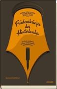 Friedenskrieger des Hinterlandes: Der Erste Weltkrieg und der zeitgenössische Antimilitarismus