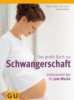 Das große Buch zur Schwangerschaft: Umfassender Rat für jede Woche (Einzeltitel Partnerschaft & Familie)