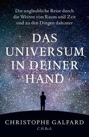 Das Universum in deiner Hand: Die unglaubliche Reise durch die Weiten von Raum und Zeit und zu den Dingen dahinter   Cover