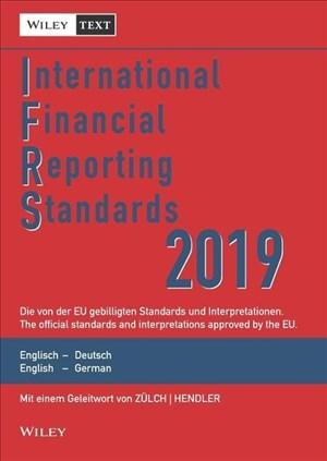 International Financial Reporting Standards (IFRS) 2019: Deutsch-Englische Textausgabe der von der EU gebilligten Standards. English & German edition ... Textausgabe /English & German Edition) | Cover