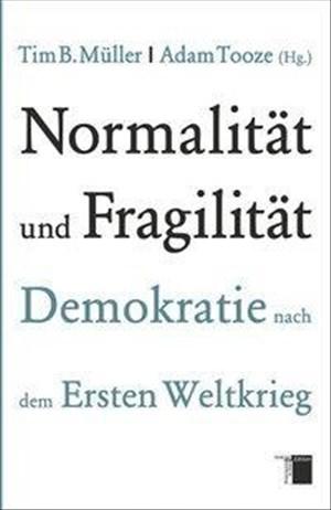 Normalität und Fragilität. Demokratie nach dem Ersten Weltkrieg   Cover