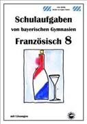 Französisch 8 (nach À plus! 3) Schulaufgaben von bayerischen Gymnasien