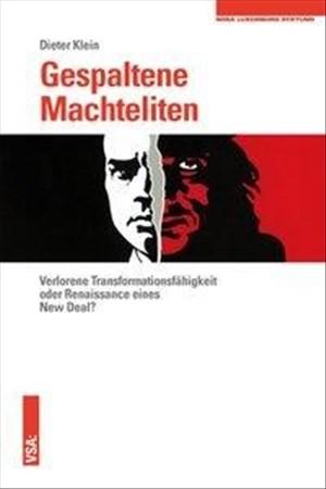 Gespaltene Machteliten: Verlorene Transformationsfähigkeit oder Renaissance eines New Deal | Cover