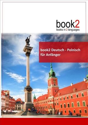 book2 Deutsch - Polnisch für Anfänger: Ein Buch in 2 Sprachen | Cover