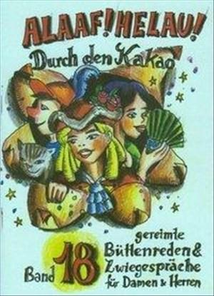 Alaaf! Helau! - Durch den Kakao: gereimte Büttenreden & Zwiegespräche für Damen und Herren - Band 18 | Cover