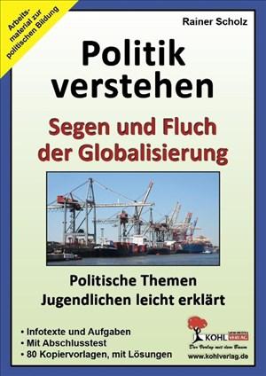 Politik verstehen - Segen und Fluch der Globalisierung: Politische Themen Jugendlichen leicht erklärt   Cover