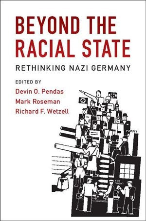 Beyond the Racial State: Rethinking Nazi Germany (Publications of the German Historical Institute) | Cover