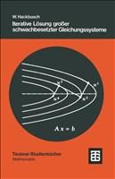 Iterative Lösung Großer Schwachbesetzter Gleichungssysteme (Leitfäden der Angewandten Mathematik und Mechanik - Teubner Studienbücher) (German Edition)
