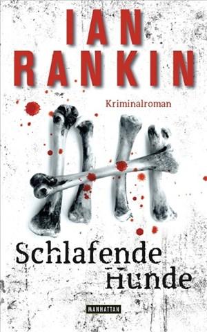 Schlafende Hunde - Inspector Rebus 19: Kriminalroman (DIE INSPECTOR REBUS-ROMANE, Band 19) | Cover