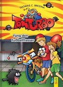 Tom Turbo: Fang den Fußballfresser (Tom Turbo: Turbotolle Leseabenteuer)