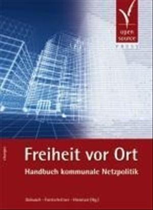 Freiheit vor Ort. Handbuch kommunale Netzpolitik | Cover