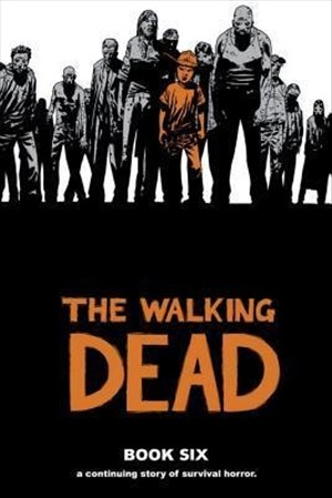 The Walking Dead Book 6 | Cover