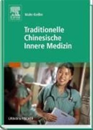 Traditionelle Chinesische Innere Medizin (TCIM): Zhongyi Neike Xue   Cover