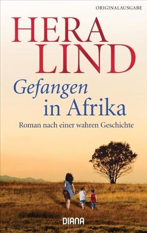 Gefangen in Afrika: Roman nach einer wahren Geschichte | Cover